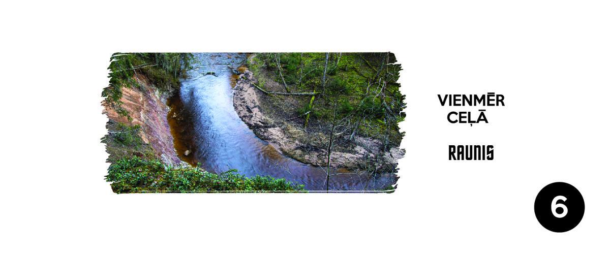 Vienmēr ceļā, upe RAUNIS  - piektais dizains